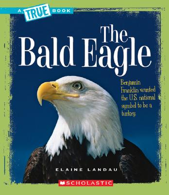 The Bald Eagle By Landau, Elaine